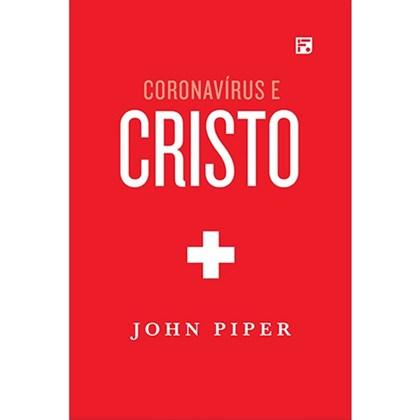 Coronavírus e Cristo   John Piper