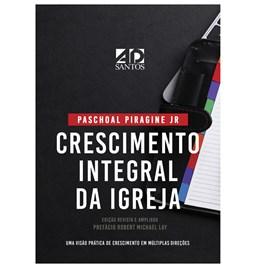 Crescimento Integral da Igreja| Paschoal Piragine Jr.