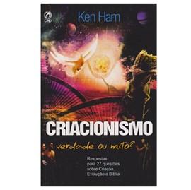 Criacionismo | Verdade ou Mito? | Ken Ham