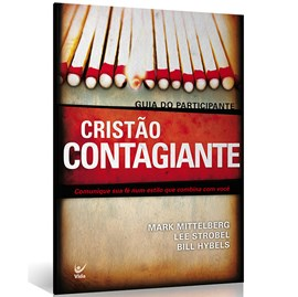 Cristão Contagiante | Guia do Participante | Bill Hybels | 2ª Edição
