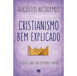 Cristianismo bem explicado   Augustus Nicodemus