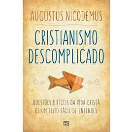 Cristianismo Descomplicado | Augustus Nicodemus