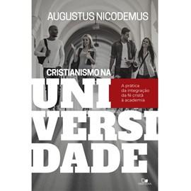 Cristianismo Na Universidade | Augustus Nicodemus