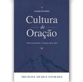 Cultura de Oração   Michael Duque Estrada