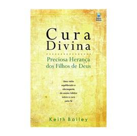 Cura Divina | Preciosa Herança dos Filhos de Deus | Keith Bailey