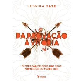 Da Provação à Vitória | Jessica Tate