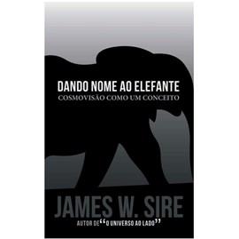 Dando Nome ao Elefante | James Sire