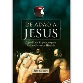 De Adão a Jesus | Jim George