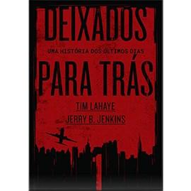 Deixados para Trás 01 | Tim LaHaye e Jerry B. Jenkins