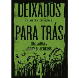 Deixados para Trás 04 | Tim LaHaye e Jerry B. Jenkins