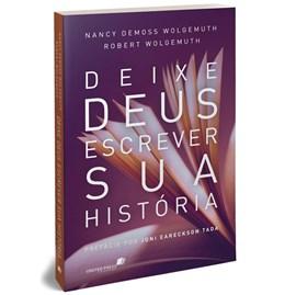 Deixe Deus Escrever a sua História | Nancy Demoss