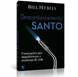 Descontentamento Santo | Bill Hybels