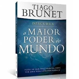 Descubra o Maior Poder do Mundo | Tiago Brunet