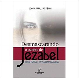 Desmascarando O Espirito De Jezabel | John Paul Jackson