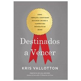 Destinados a Vencer | Kris Vallotton