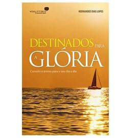 Destinados para Glória | Hernandes Dias Lopes