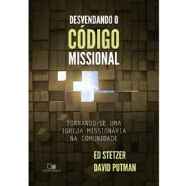 Desvendando o Código Missional | Ed Stetzer e David Putman