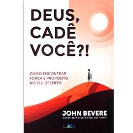 Deus, Cadê Você?! | John Bevere