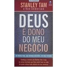 Deus é Dono do Meu Negócio | Stanley Tam & Ken Anderson