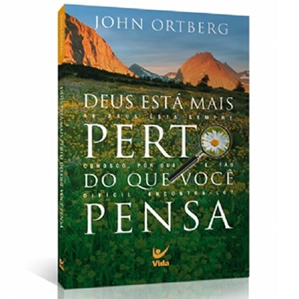 Deus Está mais Perto do que Você Pensa | John Ortberg
