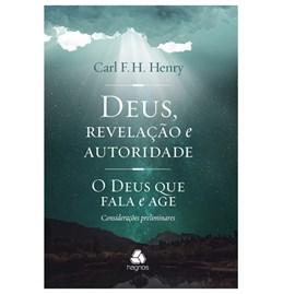 Deus, Revelação e Autoridade   Carl F. H. Henry