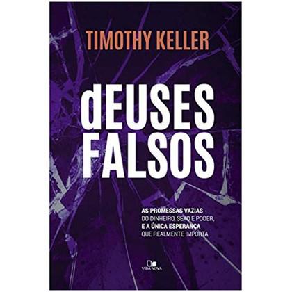 Deuses Falsos | Timothy Keller