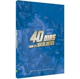 Devocional 40 Dias com a Liga da Justiça