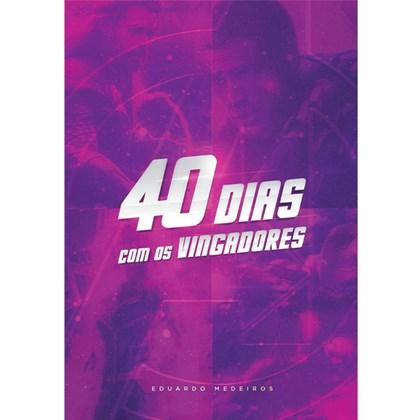 Devocional 40 Dias com os Vingadores