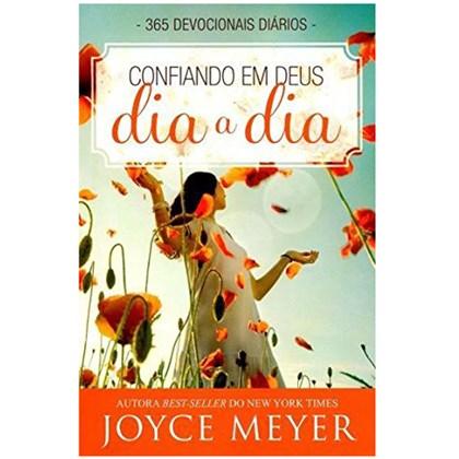 Devocional Confiando em Deus Dia a Dia   Joyce Meyer