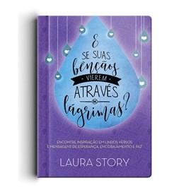 Devocional E Se Suas Bençãos Vierem Através de Lagrimas | Laura Story
