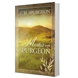 Devocional Manhãs Com Spurgeon   C. H. Spurgeon