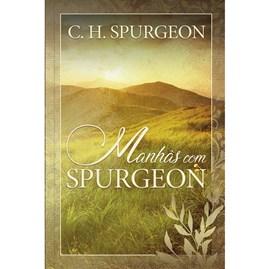 Devocional Manhãs Com Spurgeon | C. H. Spurgeon