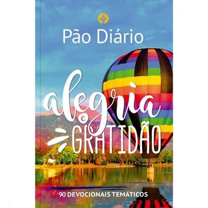Devocional Pão Diário 90 Dias | Alegria e gratidão