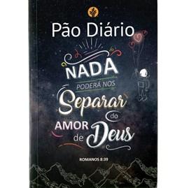 Devocional Pão Diário Vol. 25 | Nada Poderá Nos Separar do Amor de Deus