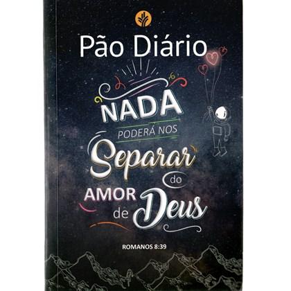 Devocional Pão Diário Vol. 25   Nada Poderá Nos Separar do Amor de Deus