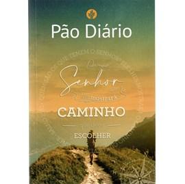 Devocional Pão Diário Vol. 25 | O Senhor lhe mostrará o Caminho