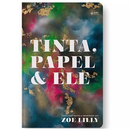 Devocional Tinta, Papel e Ele | Zoe Lilly