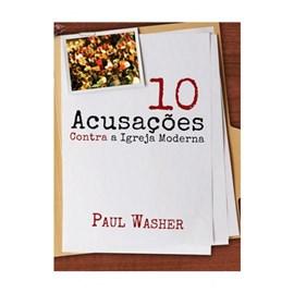 Dez Acusações Contra a Igreja Moderna | Paul Washer
