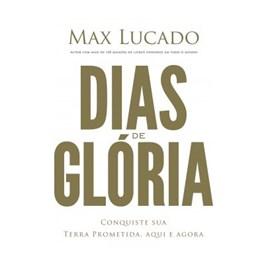 Dias de Glória | Max Lucado