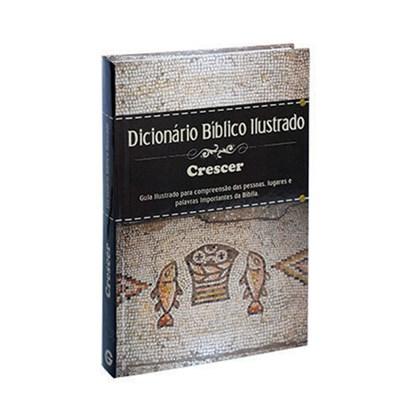 Dicionário Bíblico Ilustrado Crescer