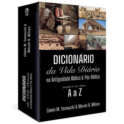 Dicionário da Vida Diária na Antiguidade Bíblica e Pós-Bíblica   Edwin M. Yamauchi e Marvin R. Wilson