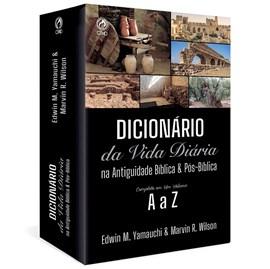 Dicionário da Vida Diária na Antiguidade Bíblica & Pós-Bíblica | Edwin M. Yamauchi & Marvin R. Wilson