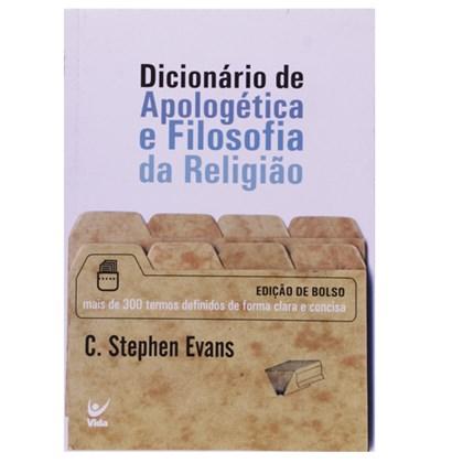 Dicionário de Apologética e Filosofia da Religião | C. Stephen Evans