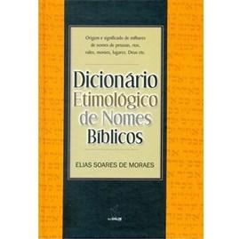 Dicionário Etimológico de Nomes Bíblicos | Elias Soares de Moraes