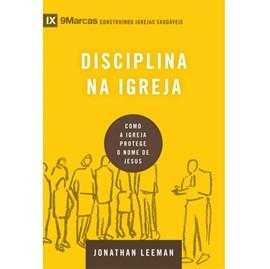 Disciplina na igreja | Série 9 Marcas | Jonathan Leeman