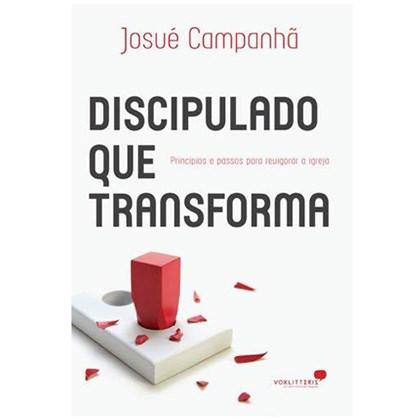 Discipulado que Transforma | Josué Campanhã