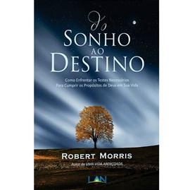 Do Sonho Ao Destino | Robert Morris