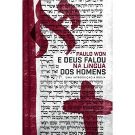 E Deus Falou na Língua dos Homens | Paulo Won