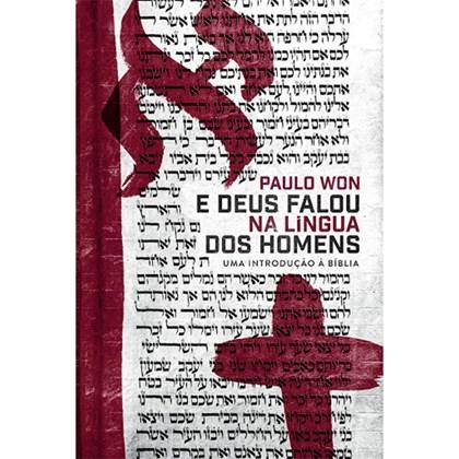 E Deus Falou na Língua dos Homens   Paulo Won