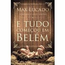 E Tudo Começou em Belém | Max Lucado